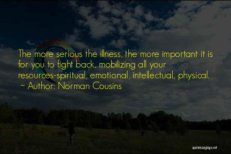 Norman Cousins Quotes 105269