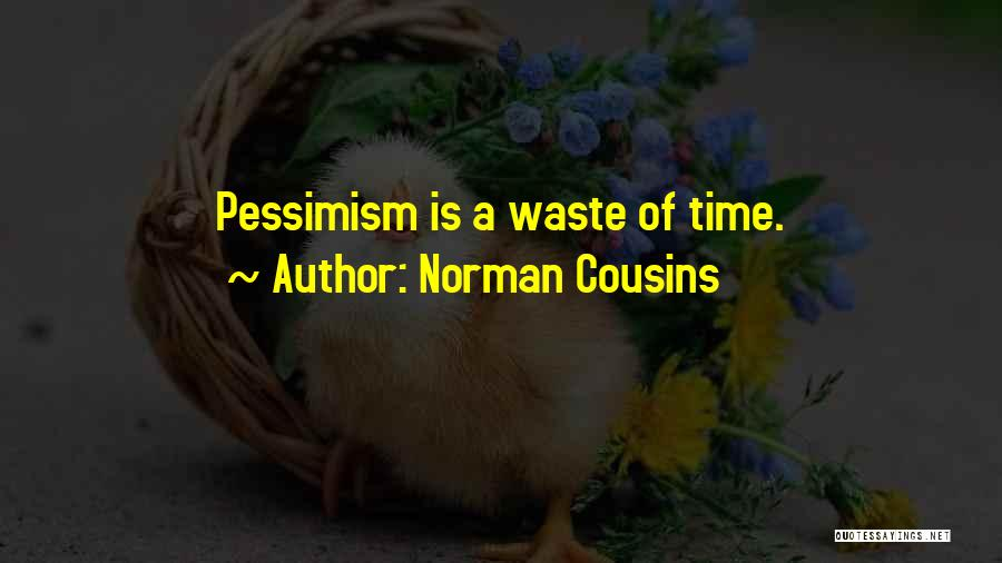 Norman Cousins Quotes 1510425