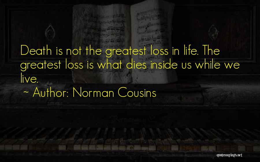 Norman Cousins Quotes 1886953