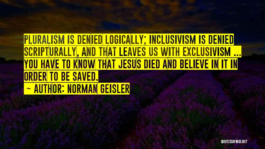 Norman Geisler Quotes 2016683