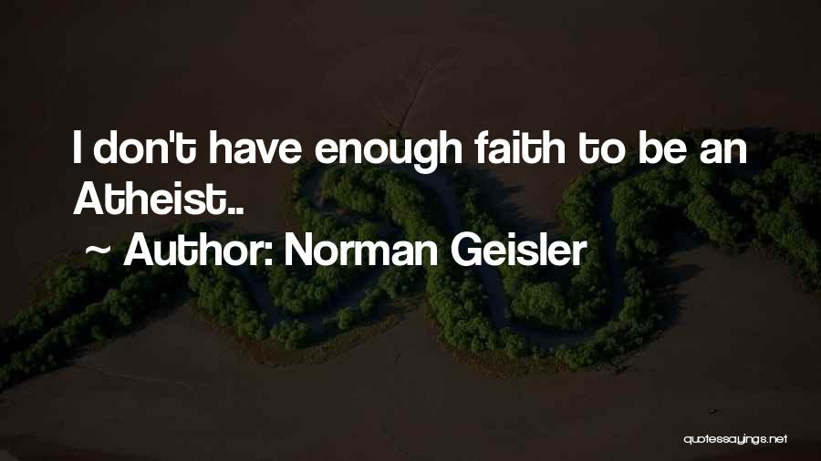 Norman Geisler Quotes 552290