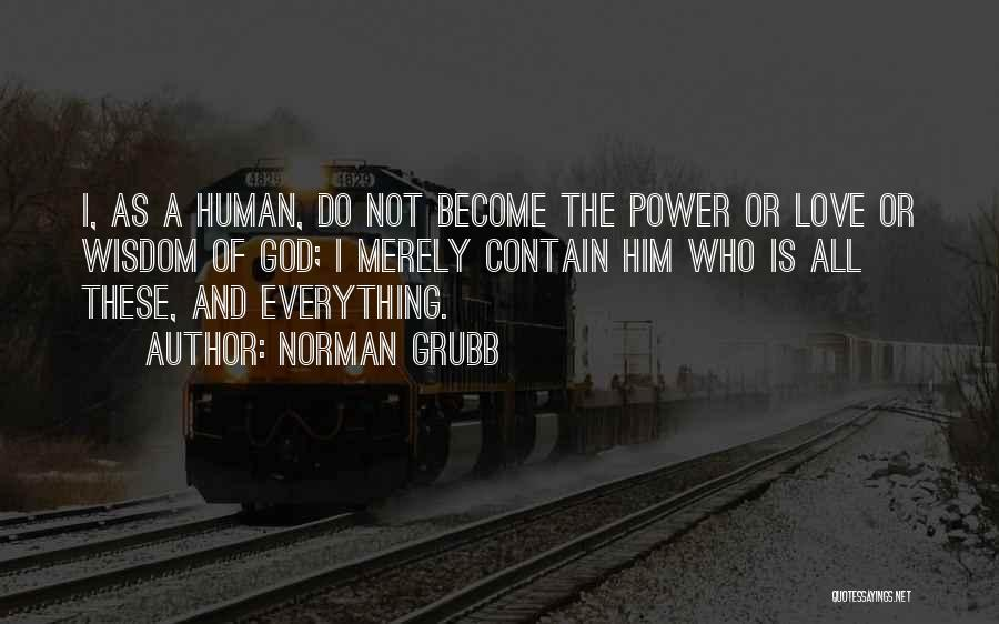 Norman Grubb Quotes 1231616