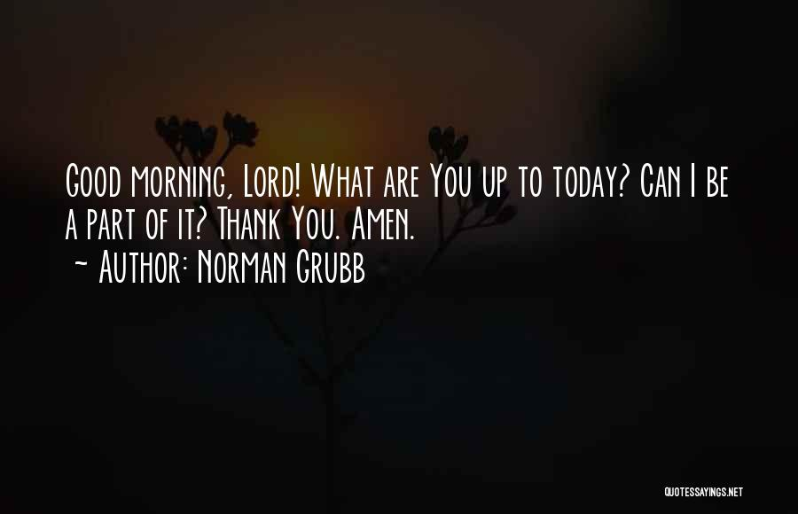 Norman Grubb Quotes 251082