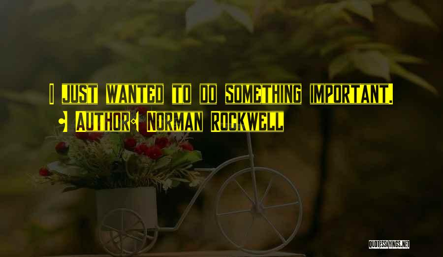 Norman Rockwell Quotes 408884