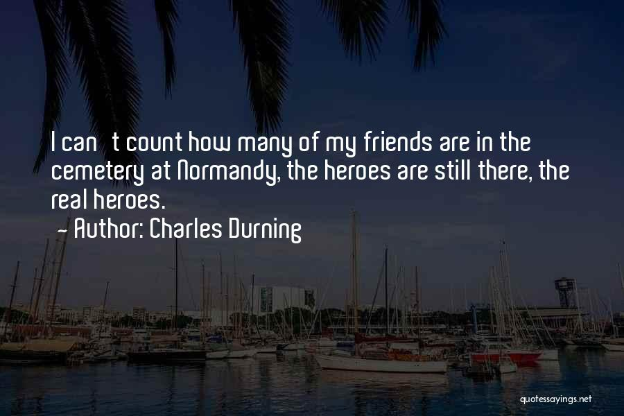 Normandy Cemetery Quotes By Charles Durning
