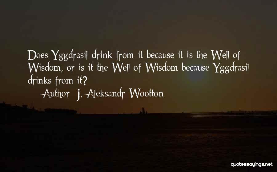 Norse Mythology Quotes By J. Aleksandr Wootton