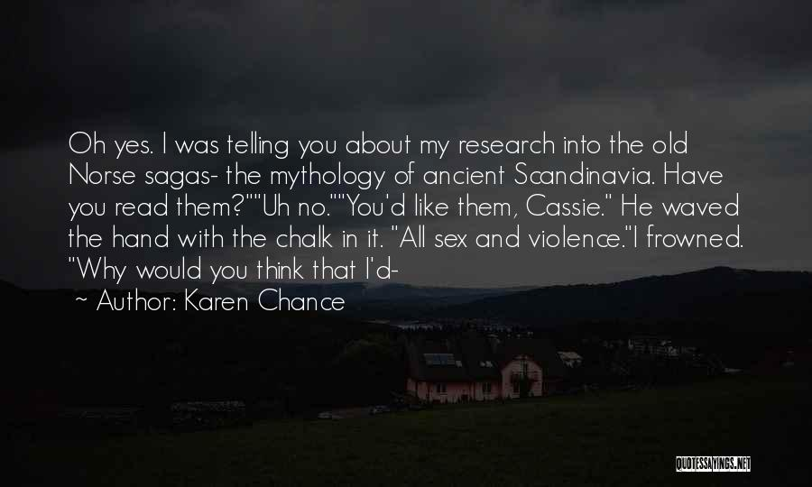 Norse Mythology Quotes By Karen Chance
