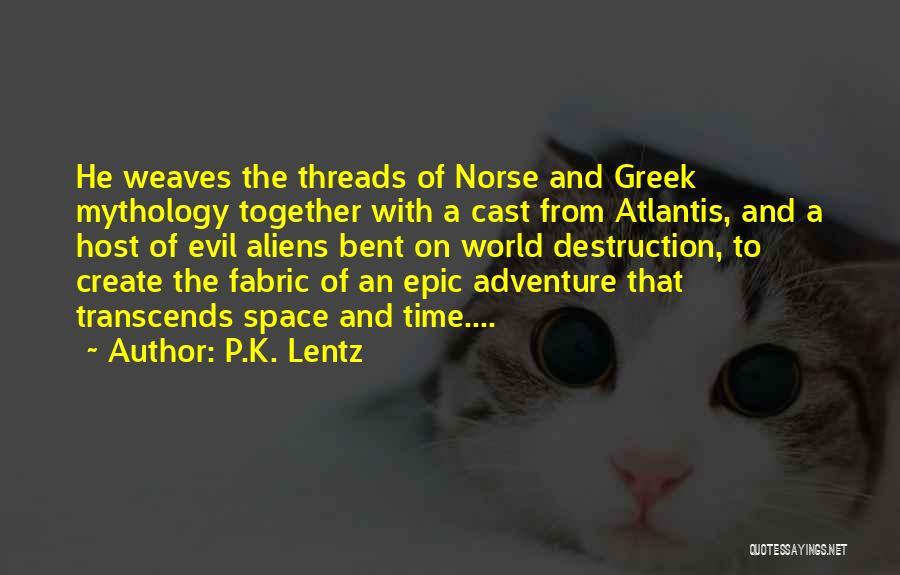 Norse Mythology Quotes By P.K. Lentz