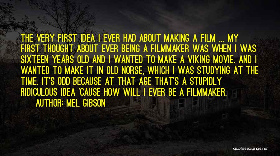 Norse Viking Quotes By Mel Gibson