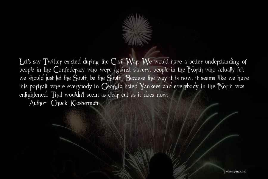 North And South Civil War Quotes By Chuck Klosterman