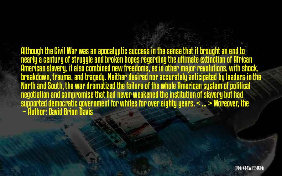 North And South Civil War Quotes By David Brion Davis
