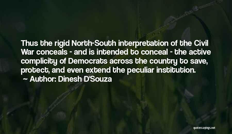 North And South Civil War Quotes By Dinesh D'Souza