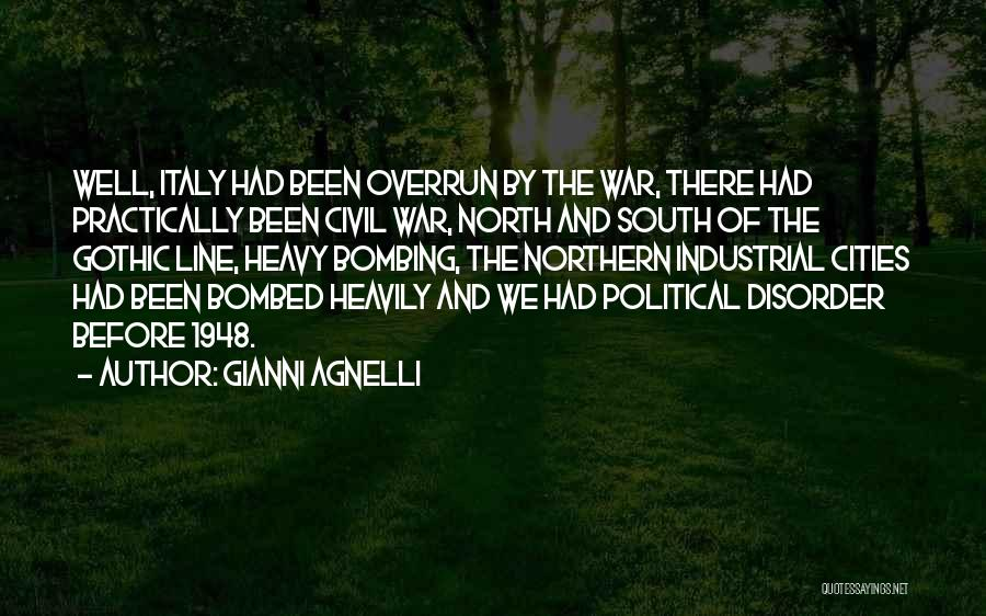 North And South Civil War Quotes By Gianni Agnelli