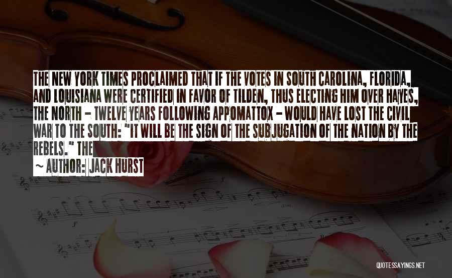 North And South Civil War Quotes By Jack Hurst