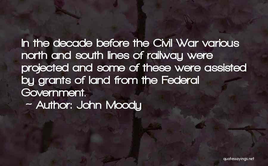 North And South Civil War Quotes By John Moody