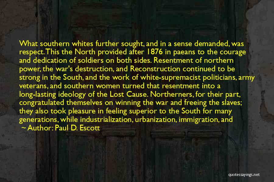 North And South Civil War Quotes By Paul D. Escott