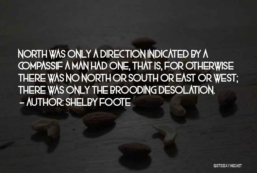 North And South Civil War Quotes By Shelby Foote