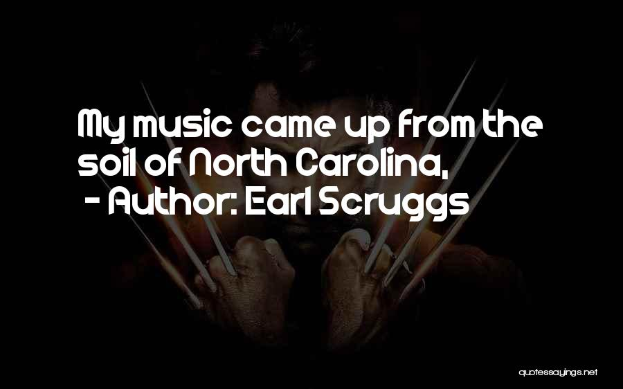 North Carolina Quotes By Earl Scruggs