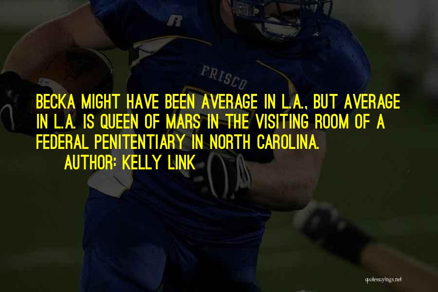 North Carolina Quotes By Kelly Link