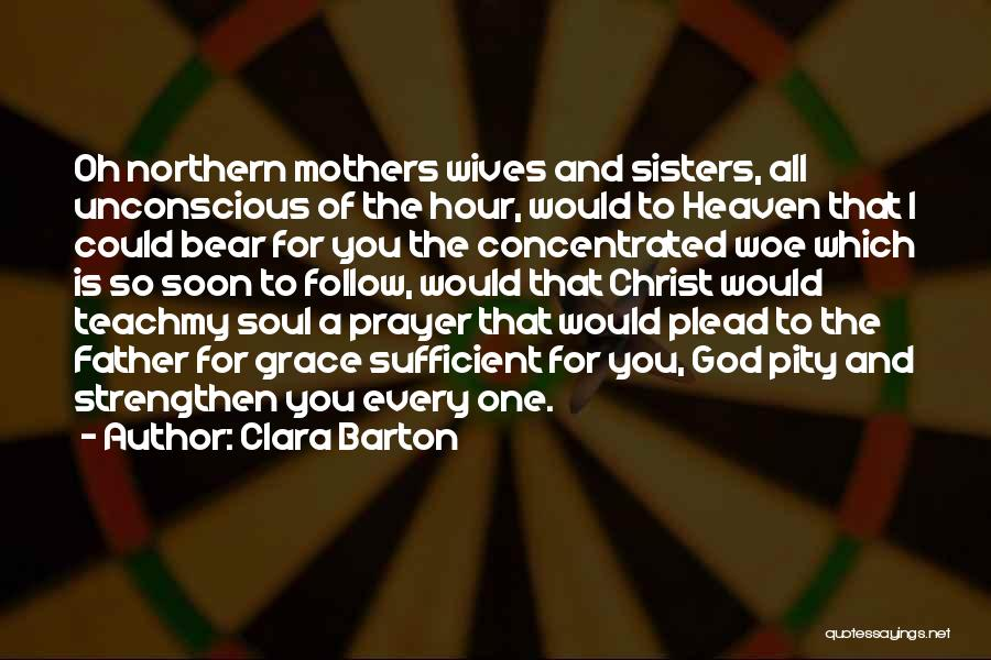 Northern Soul Quotes By Clara Barton