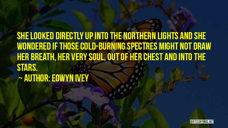 Northern Soul Quotes By Eowyn Ivey