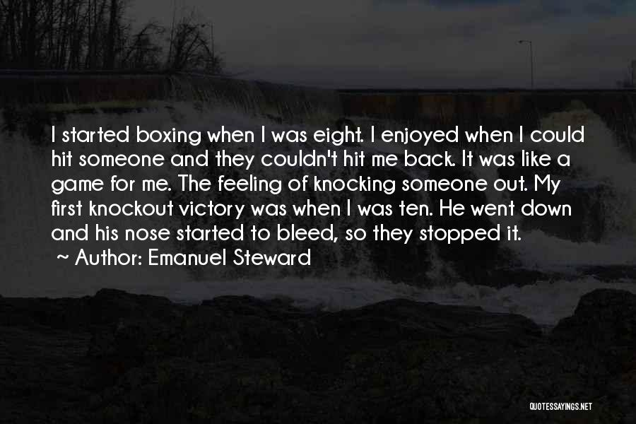 Nose Bleed Quotes By Emanuel Steward