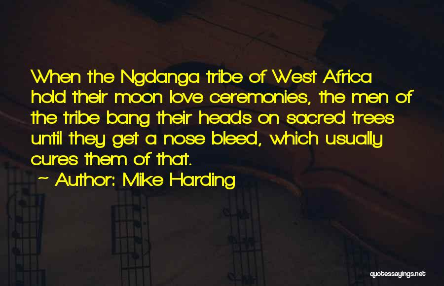 Nose Bleed Quotes By Mike Harding