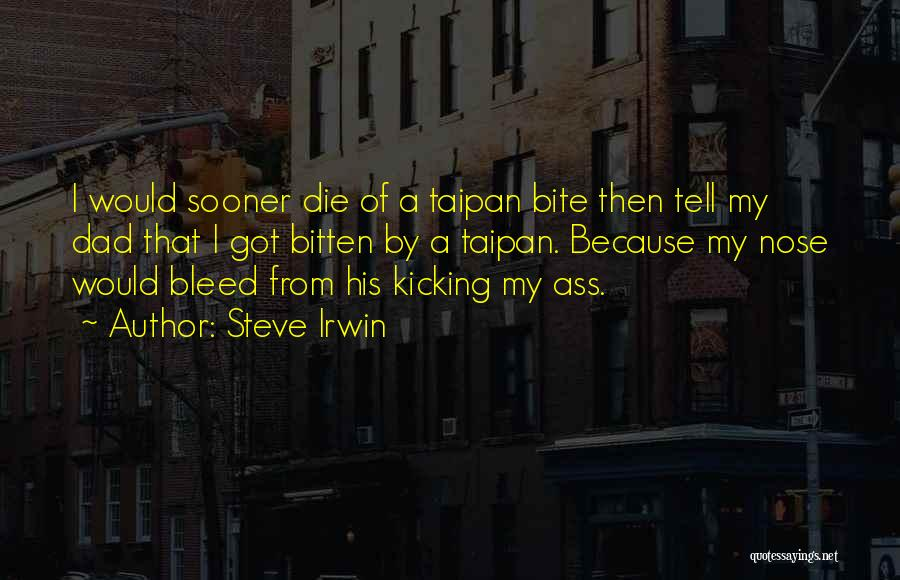 Nose Bleed Quotes By Steve Irwin