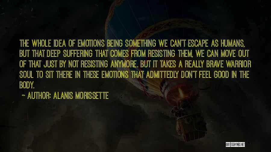 Not A Good Idea Quotes By Alanis Morissette