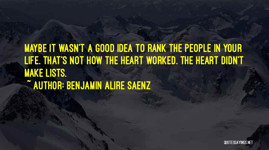 Not A Good Idea Quotes By Benjamin Alire Saenz