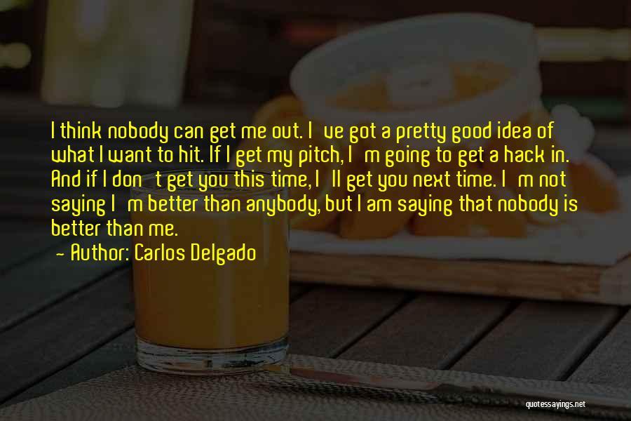 Not A Good Idea Quotes By Carlos Delgado