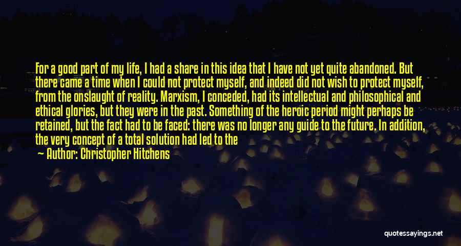 Not A Good Idea Quotes By Christopher Hitchens
