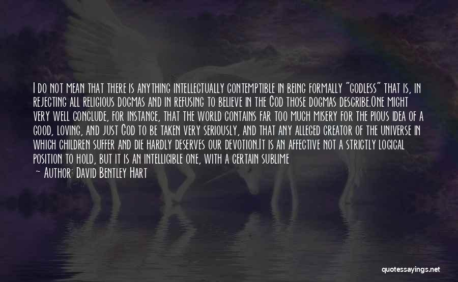 Not A Good Idea Quotes By David Bentley Hart