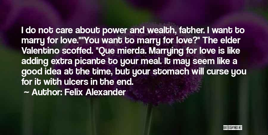 Not A Good Idea Quotes By Felix Alexander