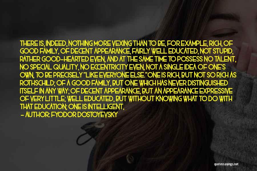 Not A Good Idea Quotes By Fyodor Dostoyevsky