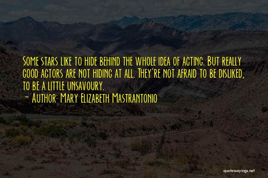 Not A Good Idea Quotes By Mary Elizabeth Mastrantonio