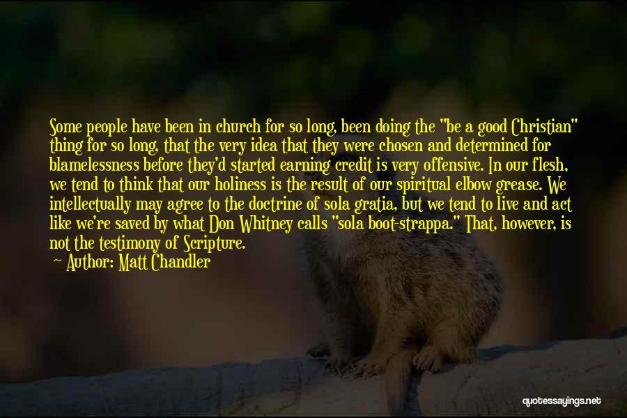 Not A Good Idea Quotes By Matt Chandler