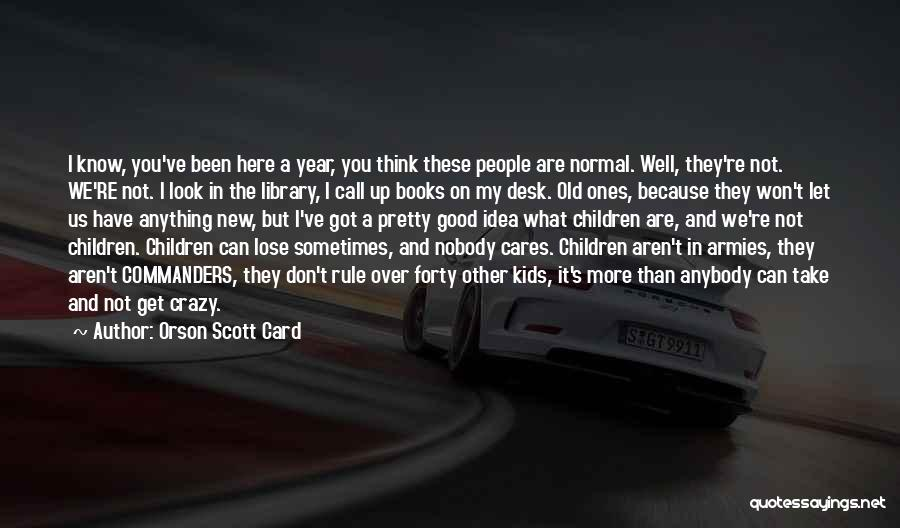 Not A Good Idea Quotes By Orson Scott Card