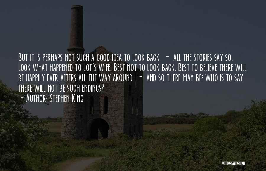 Not A Good Idea Quotes By Stephen King