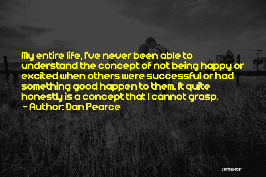 Not Able To Understand Quotes By Dan Pearce
