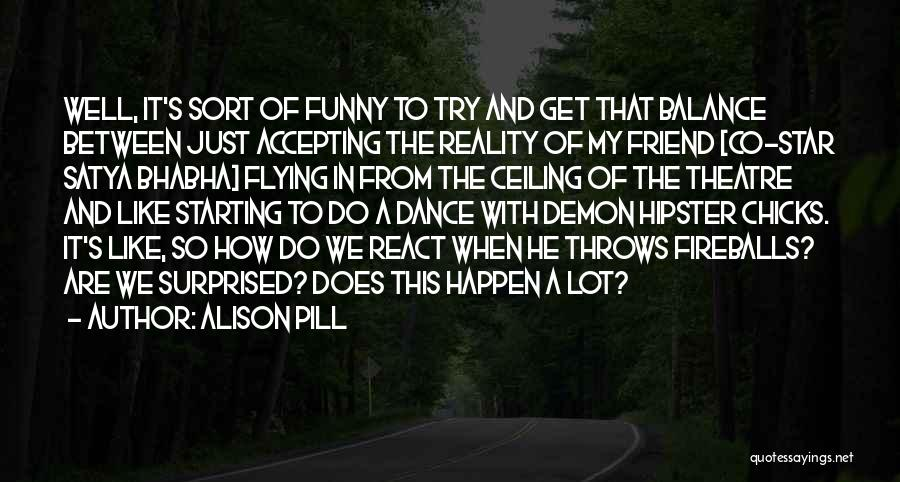 Not Accepting Reality Quotes By Alison Pill