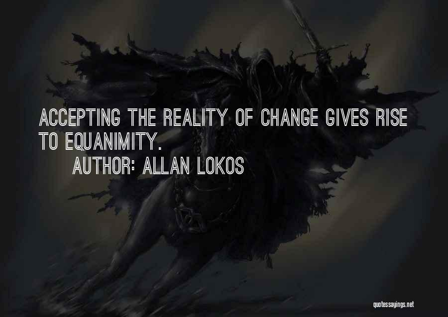 Not Accepting Reality Quotes By Allan Lokos