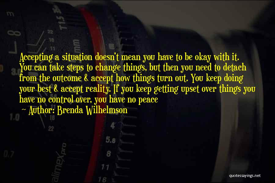 Not Accepting Reality Quotes By Brenda Wilhelmson