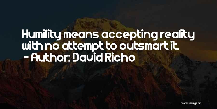 Not Accepting Reality Quotes By David Richo