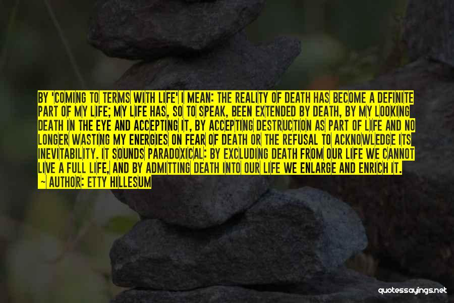 Not Accepting Reality Quotes By Etty Hillesum