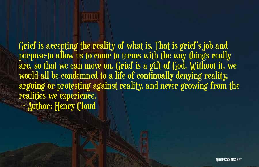 Not Accepting Reality Quotes By Henry Cloud