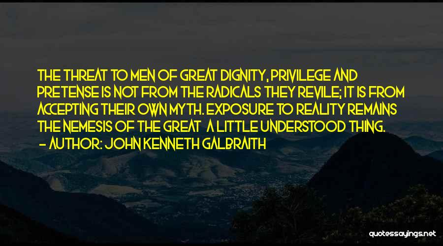 Not Accepting Reality Quotes By John Kenneth Galbraith