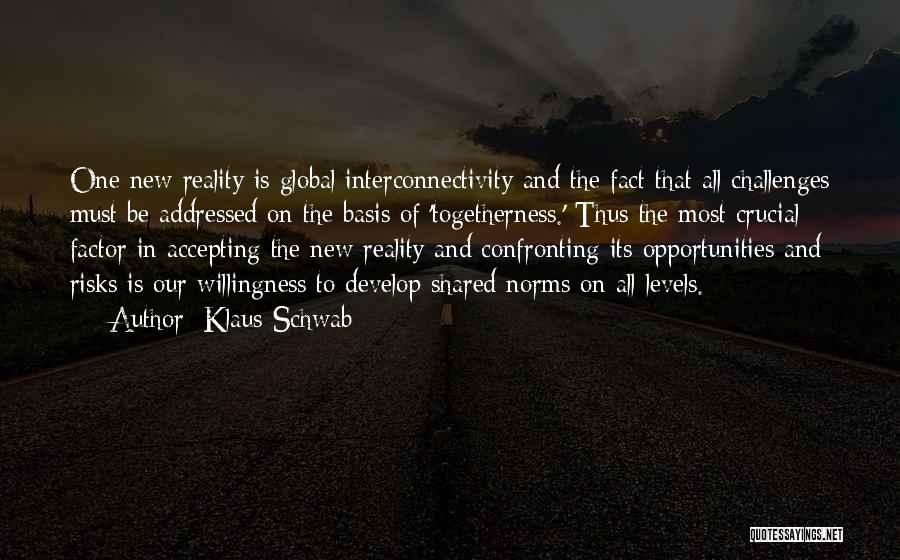 Not Accepting Reality Quotes By Klaus Schwab