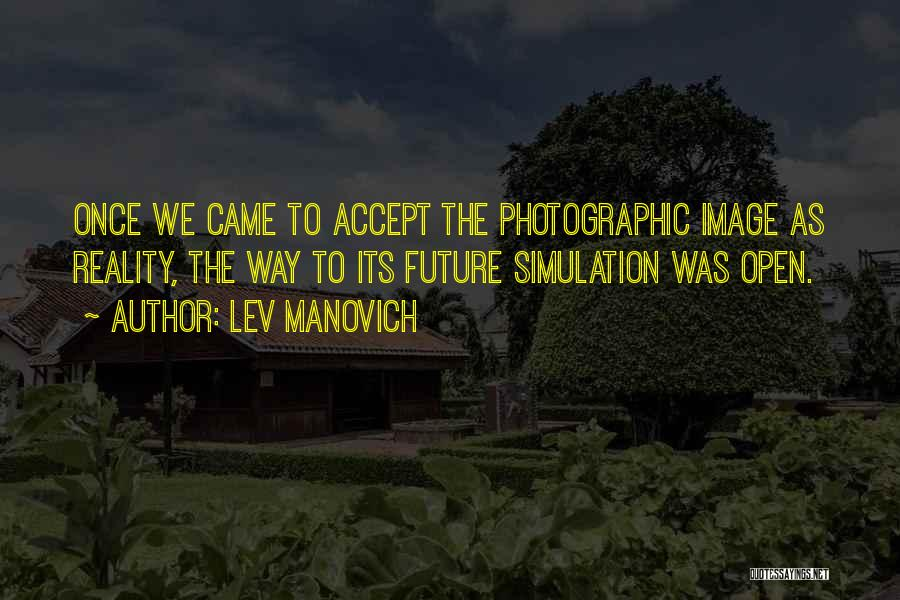 Not Accepting Reality Quotes By Lev Manovich