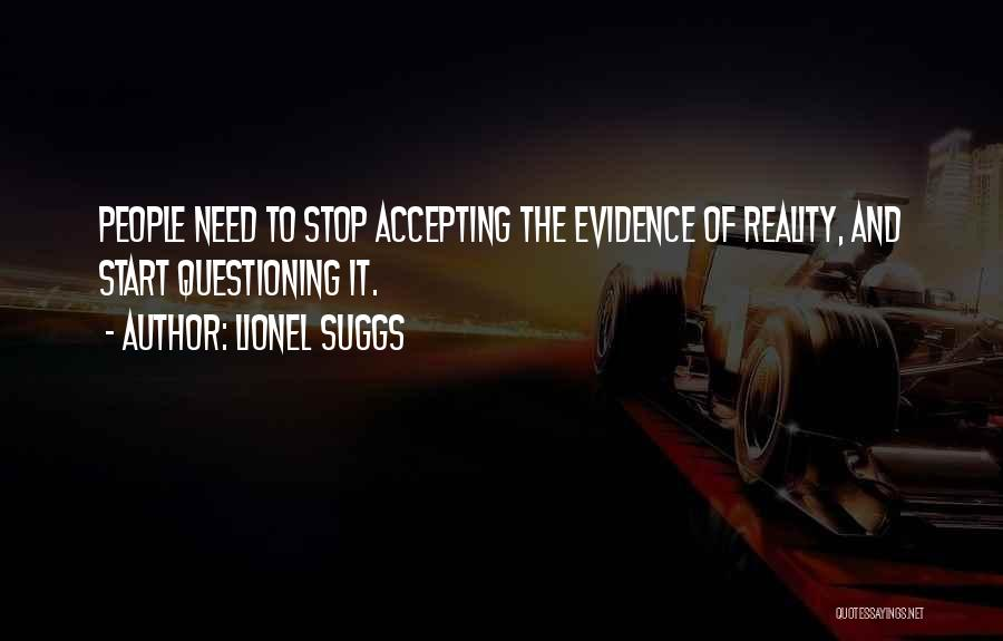 Not Accepting Reality Quotes By Lionel Suggs